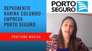 Depoimento Karina Colombo - Porto Seguro - Conteúdo Mágico