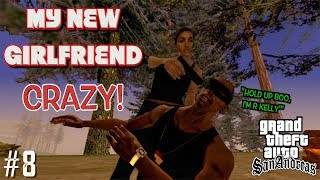 """MY NEW GIRLFRIEND IS CRAZY!! ( FUNNY """"GTA SAN ANDREAS"""" GAMEPLAY #8"""