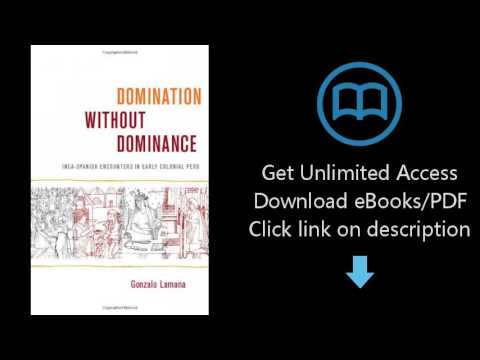 Download Domination without Dominance: Inca-Spanish Encounters in Early Colonial Peru (Latin [P.D.F]