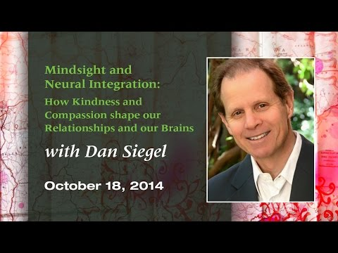 """""""Mindsight and Neural Integration"""" with Dan Siegel, MD"""
