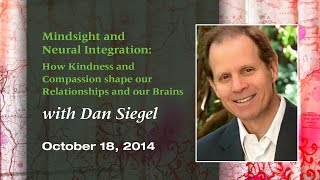 mindsight and neural integration with dan siegel md