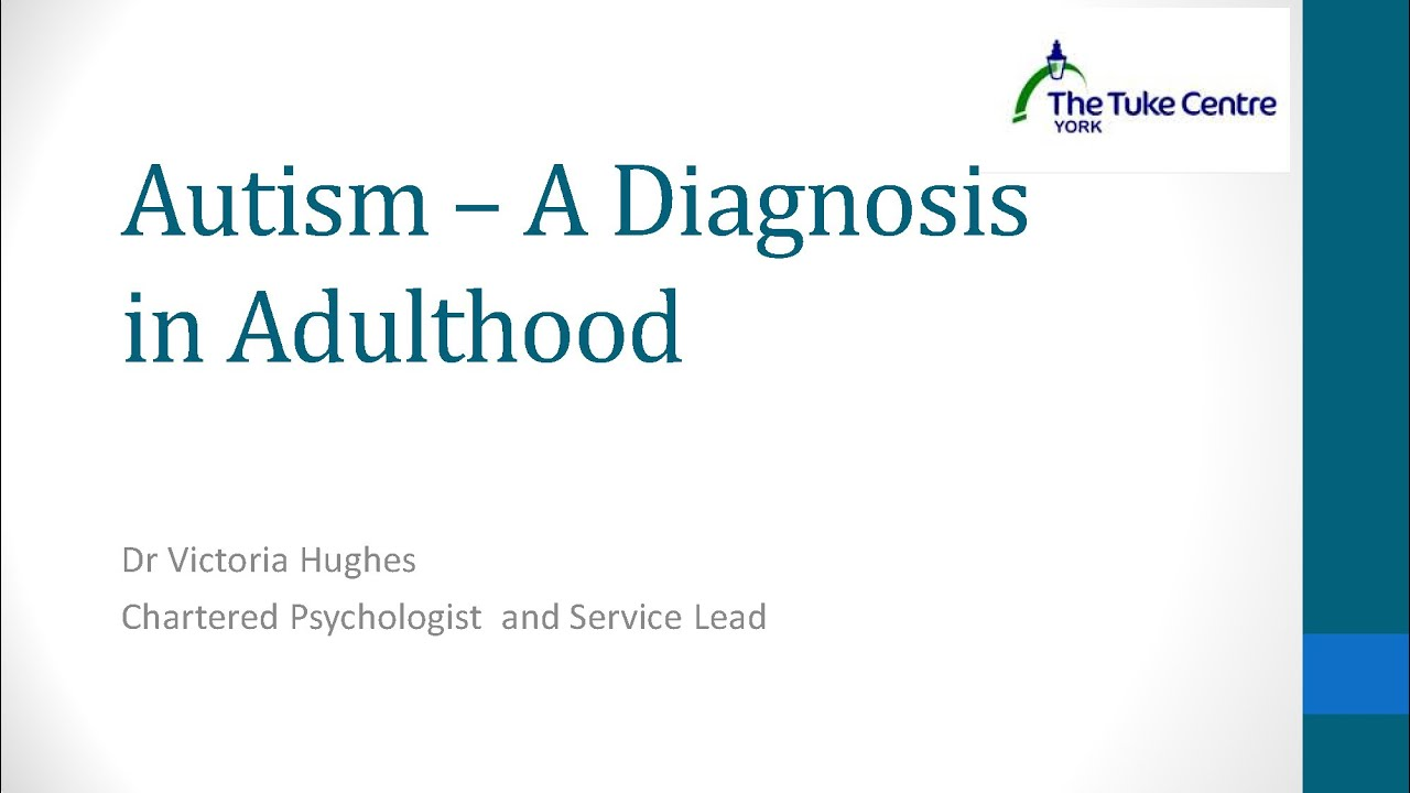 Autism A Diagnosis in Adulthood