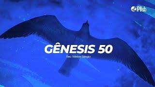 2021-07-11 - Esperança em meio a morte - Gênesis 50 - Rev. Weber Sérgio - Transmissão Vespertina