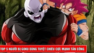 Top 5 người bị Goku dùng tuyệt chiêu cực kỳ mạnh để tấn công trong Dragon Ball - Top Bựa #6