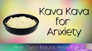 Kava Kava: for Anxiety