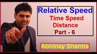 relative speed time speed distance part 6 by abhinay sharma abhinay maths