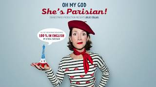 The new stand-up comedy show in Paris 100% in English by Julie Collas: Oh my god she's Parisian!