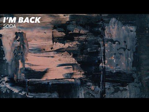 Soda - I'm Back [Official Audio]