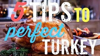 5 Tips To Cook The Perfect Turkey