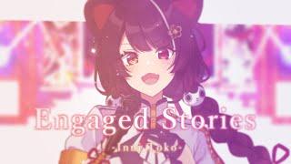 【MV】Engaged Stories/戌亥とこ