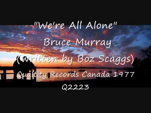 We're All Alone - Bruce Murray (Quality Records) Canada 1977