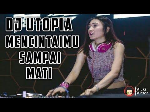 DJ Utopia Mencintaimu Sampai Mati