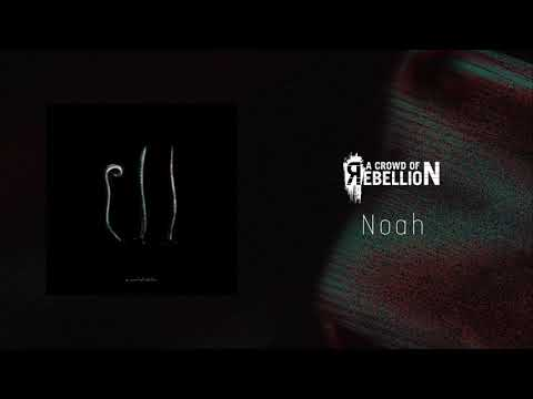 a crowd of rebellion / Noah [from 3rd full album