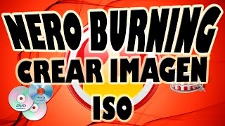 Crear Nueva Imagen ISO con Nero Burning
