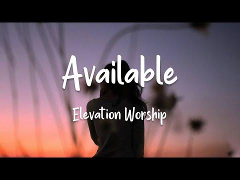 Elevation Worship - Available (lyrics)