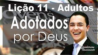 Lição 11 – Adotados por Deus - CPAD