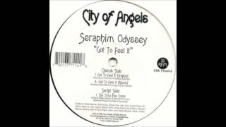 Seraphim Odyssey - Got To Feel It
