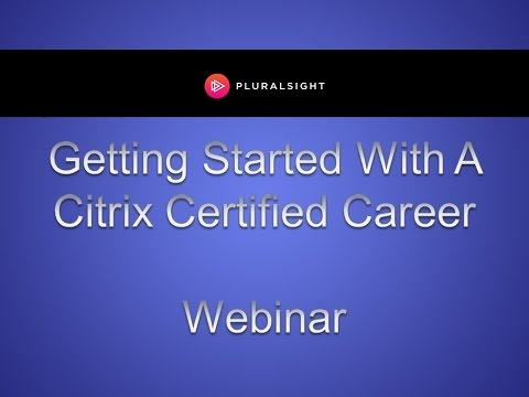 How To Get Started With A Citrix Certified Career