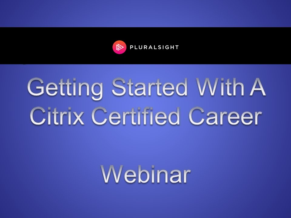 How To Get Started With A Citrix Certified Career - YouTube