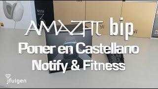 AmazFit Bip - Poner en Castellano con Notify & Fitness