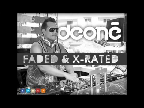 deone - Faded & X Rated