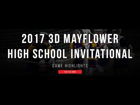 3D Mayflower High School Invitational   2017 High School Highlights
