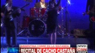 C5N -  ARGENTINA CORRE EN LA MATANZA: RECITAL DE CACHO CASTAÑA Y ADRIANA VARELA