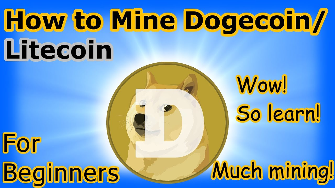 How to mine Dogecoin/Litecoin - For Beginners