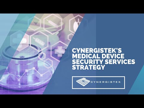 CynergisTek's Medical Device Security Services Strategy