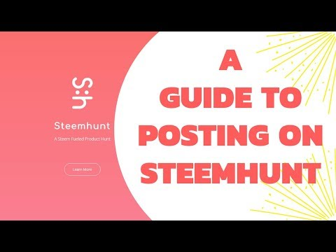 A Guide to Posting on SteemHunt - Making money on the Steem Blockchain