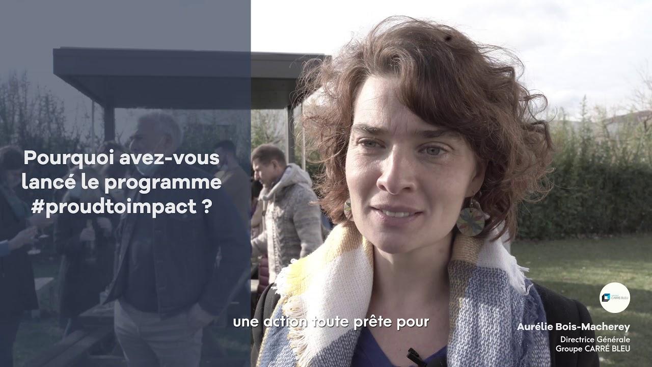 Revivez l'expérience #proudtoimpact avec le Groupe CARRÉ BLEU