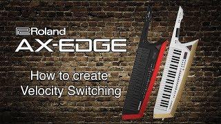 Roland AX-Edge - Wie erstellt Velocity-Umschaltung