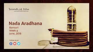 Nada Aradhana  - Hindustani Classical Bansuri (June 2018) || Meditative Music || Sound