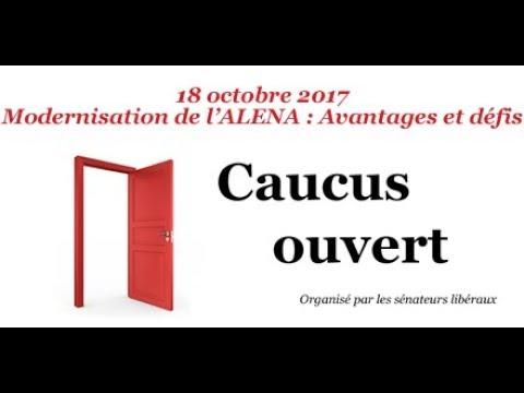 Caucus ouvert sur la modernisation de l'ALENA -- le 18 october, 2017 (Source française)