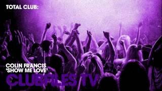 Colin Francis - Show Me Love