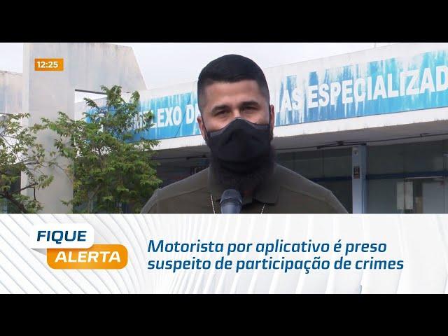 Motorista por aplicativo é preso suspeito de participação de crimes em Maceió