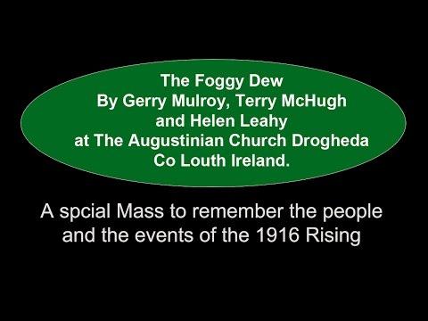 The Foggy Dew - Augustinian Drogheda Easter 2016