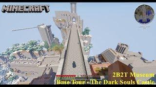 2B2T Museum - Base Tour - The Dark Souls Castle