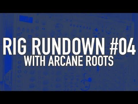 Rig Rundown #04 - Arcane Roots