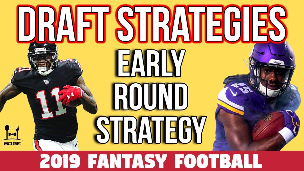 2019 Fantasy Football Draft Strategy - Early Round Strategy