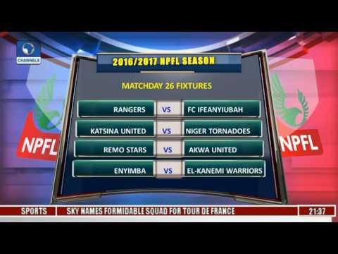 Sports Tonight: Reviewing 2016/2017 NPFL Season Matchday 26 Fixtures