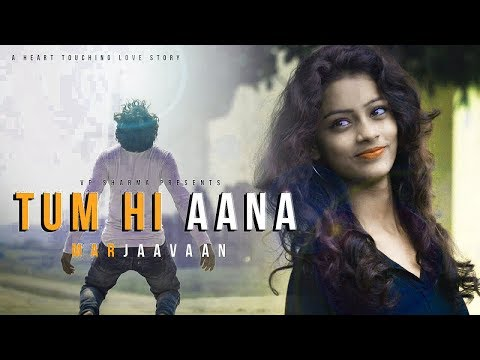 tum-hi-aana-love-video-song-|-marjaavaan-song-2019-|-jubin-nautiyal-songs-2019-new-song