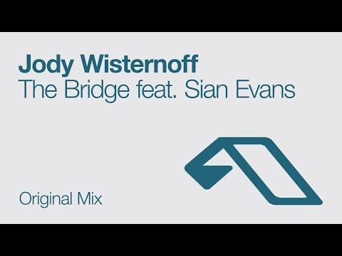 Jody Wisternoff - The Bridge feat. Sian Evans (Original Mix)