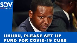 Mutua tells Uhuru to set up COVID-19 research fund, says it\'s the only way to defeat pandemic