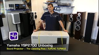 Yamaha YSP2700 Surround Sound Bar Unboxing | The Listening Post | TLPCHC TLPWLG