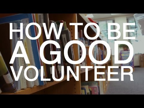 How To Be a Good Volunteer