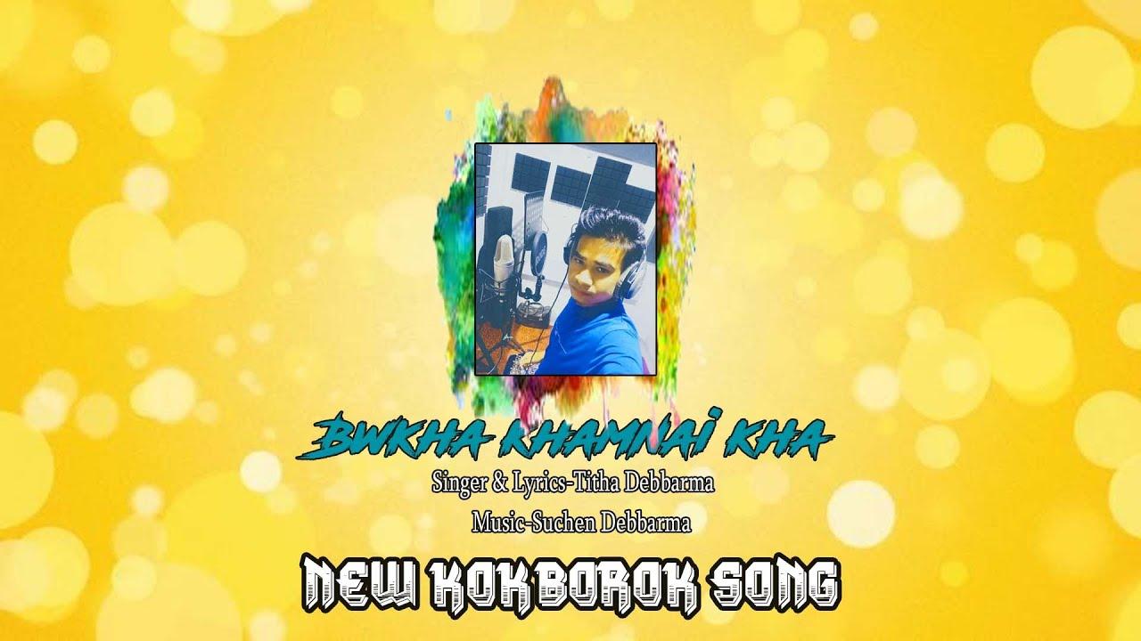 BWKHA KHAMNAI KHA NEW KOKBOROK SONG    BY TITHA   MUSIC BY SUCHEN