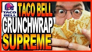 Taco Bell - Crunchwrap Supreme Taste Test
