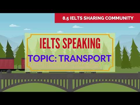 Full IELTS Speaking Test BAND 8 Preparation- Topic TRANSPORT
