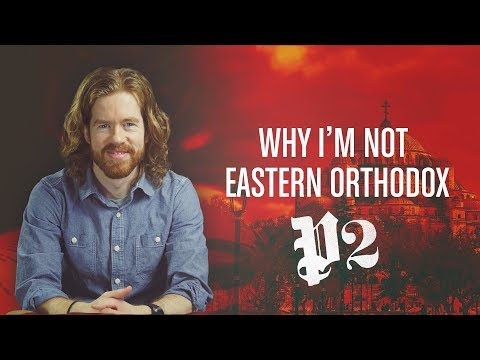 Why I Never Became Eastern #Orthodox - Part 2